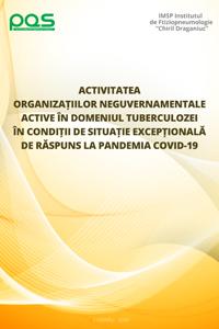 Activitatea organizațiilor neguvernamentale active în domeniul tuberculozei în condiții de situație excepțională de răspuns la pandemia COVID-19