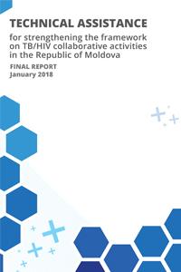 Asistență tehnică  în fortificarea cadrului de colaborare a sectoarelor TB/HIV  în Republica Moldova.