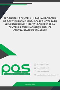 Propunerile Centrului PAS la proiectul de decizie privind modificarea Hotărârii Guvernului nr. 1128/2016 cu privire la Centrul pentru achiziții publice centralizate în sănătate