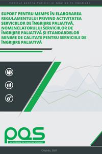 Suport pentru MSMPS în elaborarea Regulamentului privind activitatea serviciilor de îngrijire paliativă, Nomenclatorului serviciilor de îngrijire paliativă și Standardelor minime de calitate pentru serviciile de îngrijire paliativă
