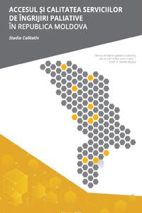 Accesul și calitatea  serviciilor de îngrijiri paliative  în Republica Moldova - Studiu Calitativ