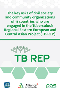 The key asks of civil society and community organizations of 11 countries who are engaged in the Tuberculosis Regional Eastern European and Central Asian Project (TB-REP)