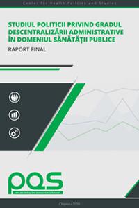 Studiul Politicii privind Gradul Descentralizării Administrative în Domeniul Sănătăţii Publice