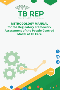 Methodology manual for the Regulatory Framework Assessment of the People-Centred Model of TB Care