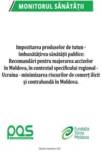Impozitarea produselor de tutun - îmbunătățirea sănătății publice: Recomandări pentru majorarea accizelor în Moldova, în contextul specificului regional - Ucraina - minimizarea riscurilor de comerț ilicit și contrabandă în Moldova.