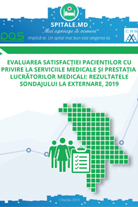 Evaluarea satisfacției pacienților cu privire la serviciile medicale și prestația lucrătorilor medicali: rezultatele sondajului la externare, 2019