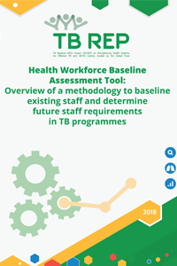 Health Workforce Baseline Assessment Tool: Overview of a methodology to baseline existing staff and determine future staff requirements in TB programmes
