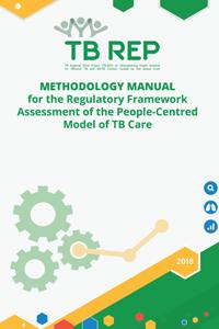 Methodology manual for the Regulatory Framework Assessment of the People-Centred Model of TB Care