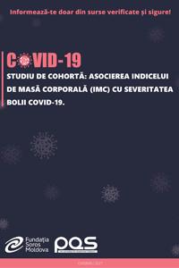 Studiu de cohortă: Asocierea indicelui de masă corporală (IMC) cu severitatea bolii COVID-19